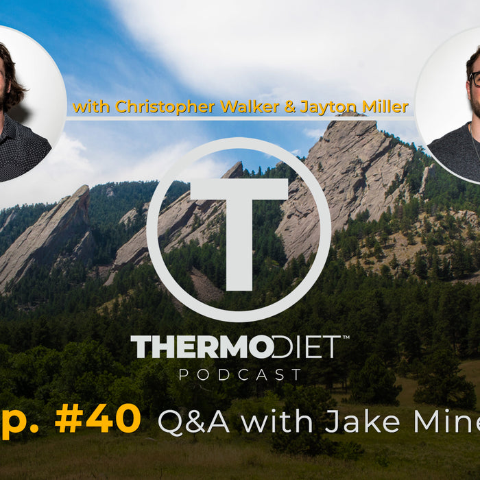 The Thermo Diet Podcast Episode 40 - Thermo Warrior Jake Miner