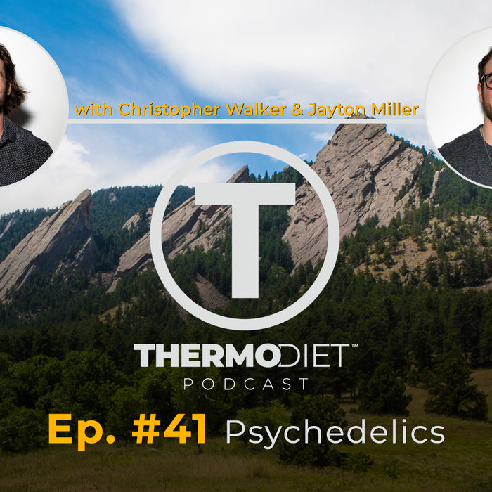 The Thermo Diet Podcast Episode 41 - Psychedelics