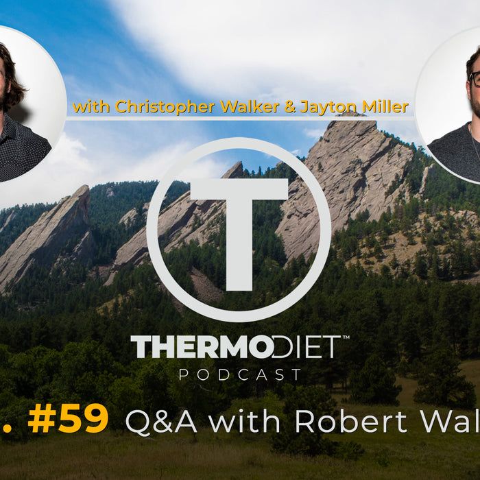 The Thermo Diet Podcast Episode 59 - Q&A with Robert Walker