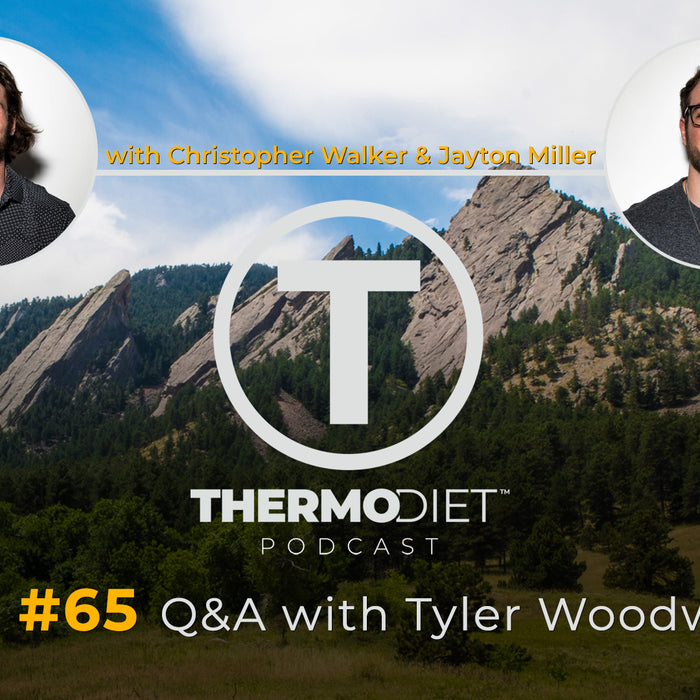 The Thermo Diet Podcast Episode 65 - Tyler Woodward