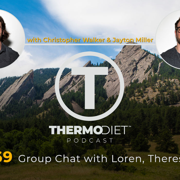 The Thermo Diet Podcast Episode 69 - Chat with Loren, Theresa, & Meg