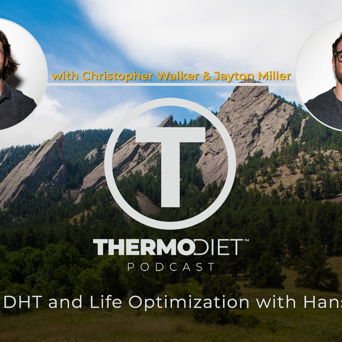 The Thermo Diet Podcast Episode 76 - DHT & Life Optimization with Hans Amato