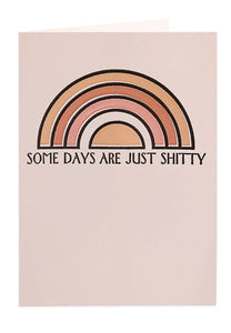 Some Days are Just Shitty Greeting Card by Real Fu