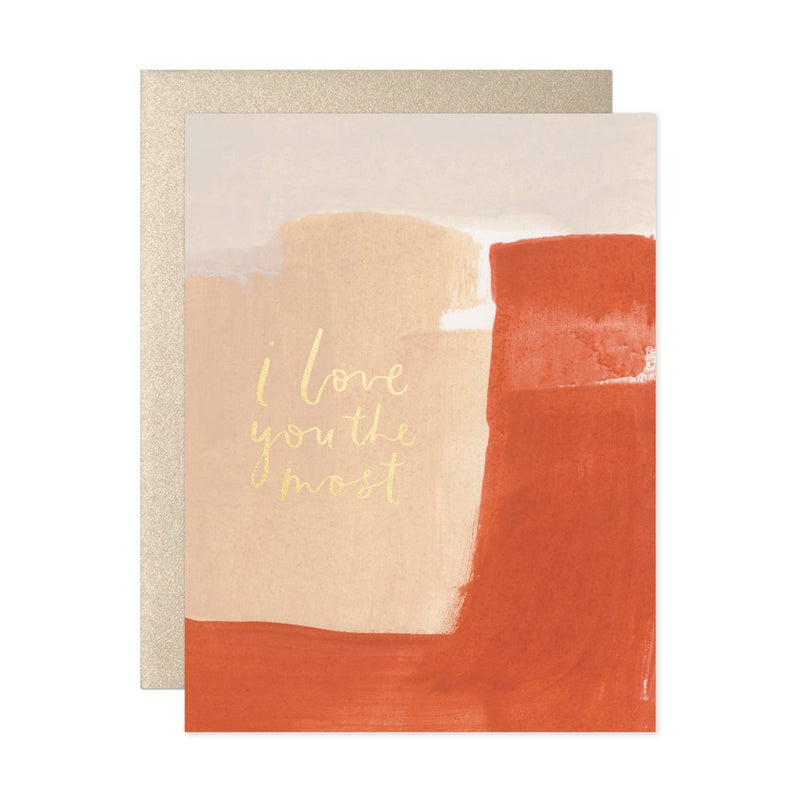 I Love You The Most Card - Greeting Card