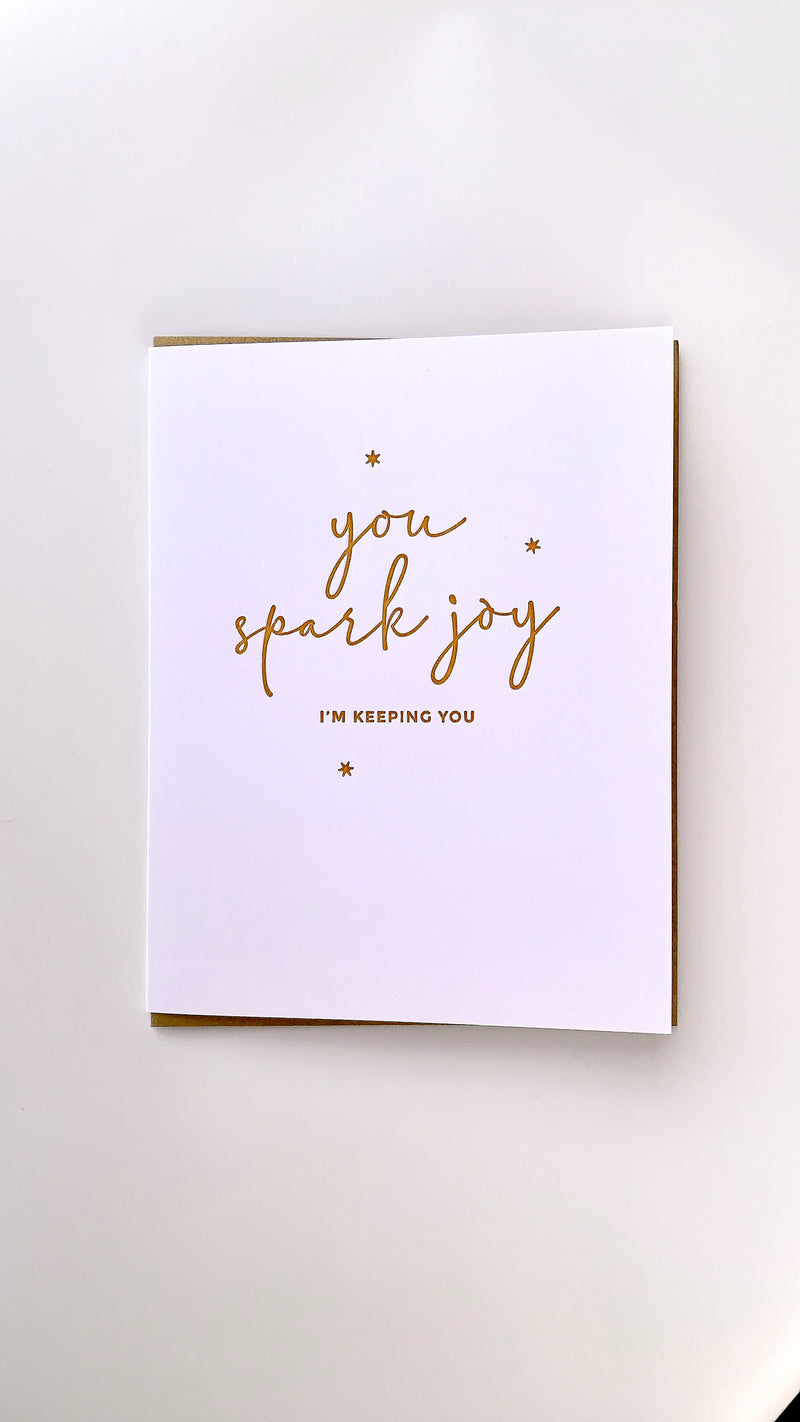 You Spark Joy, I'm Keeping You - Greeting Card