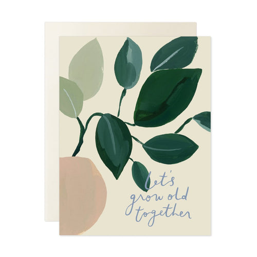 Let's Grow Old Together - Greeting Card