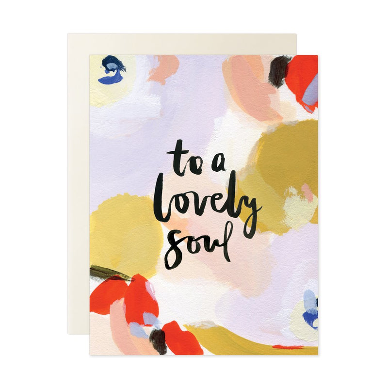 To A Lovely Soul Card - Greeting Card