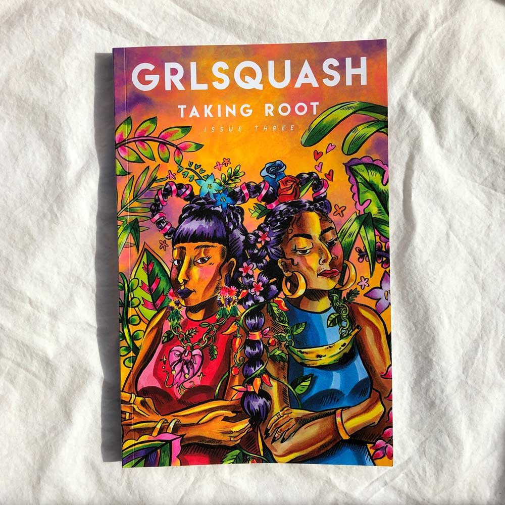 GRLSQUASH, Issue 3: Taking Root
