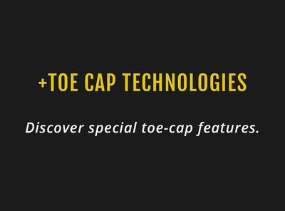 TOE CAP TECHNOLOGIES