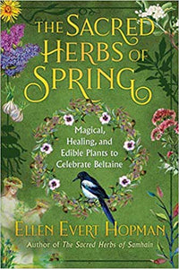 Sacred Herbs of Spring by Ellen Evert Hopman