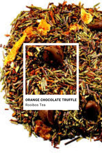 """Orange Chocolate Truffle"" Rooibos Tea  Net wt. 1 oz loose leaf"