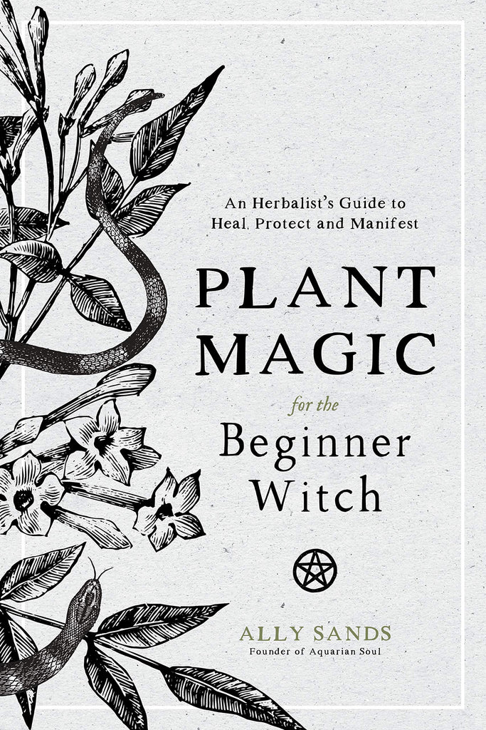 PLANT MAGIC / / FOR THE BEGINNER WITCH
