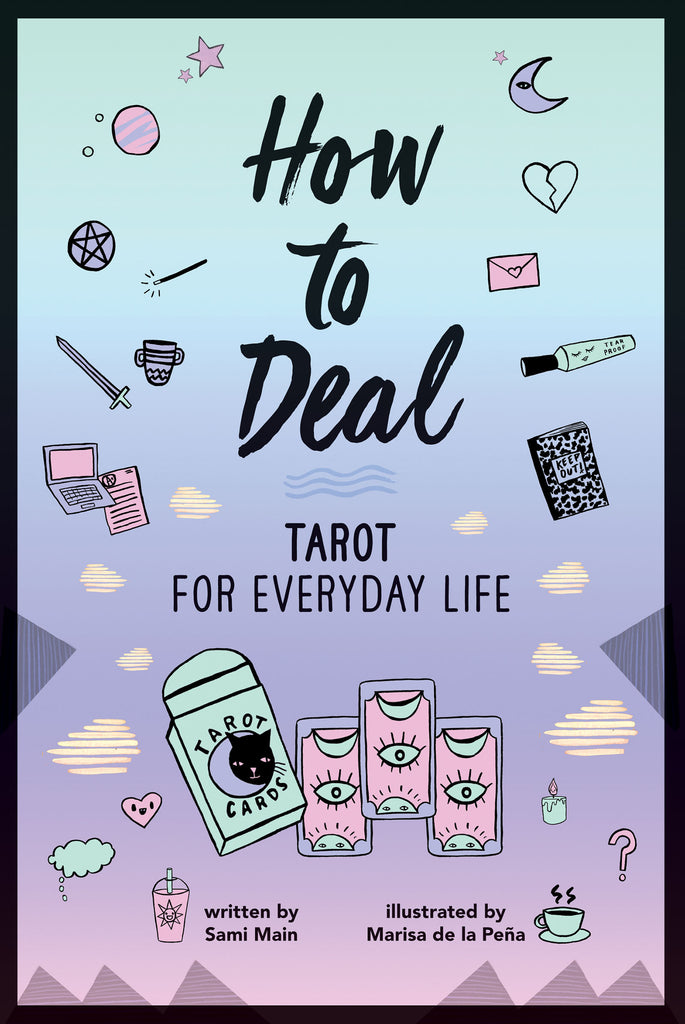 HOW TO DEAL / / TAROT FOR EVERYDAY LIFE