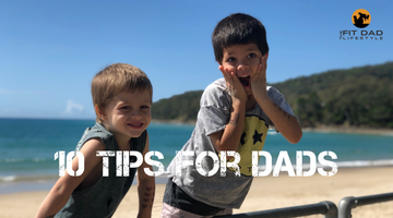 10 Tips for Dad's