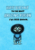 Bald Guy Birthday - Most amazing person I've ever known Greeting Card - LocoSonix