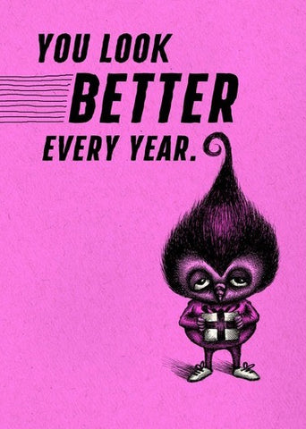 Bald Guy Birthday - You look better every year Greeting Card - LocoSonix