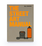 The Street Art Manual by Bill Posters - LocoSonix