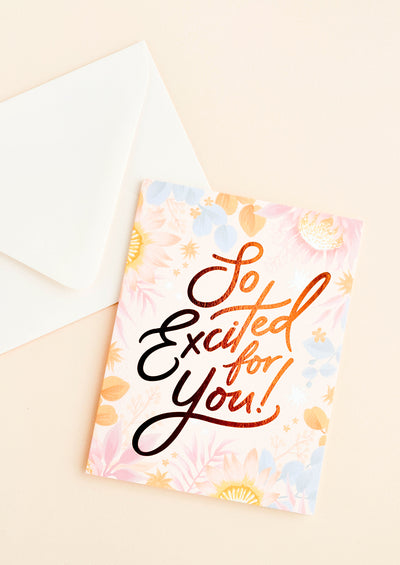 So Excited For You Floral Card