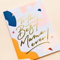 1: Best Mama Ever Card in  - LEIF