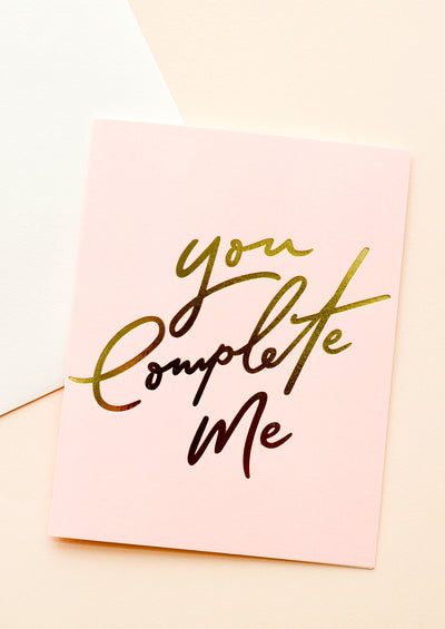 You Complete Me Card
