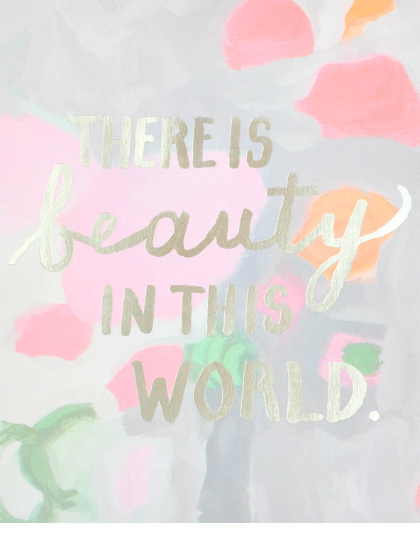 There Is Beauty Foil Print - LEIF