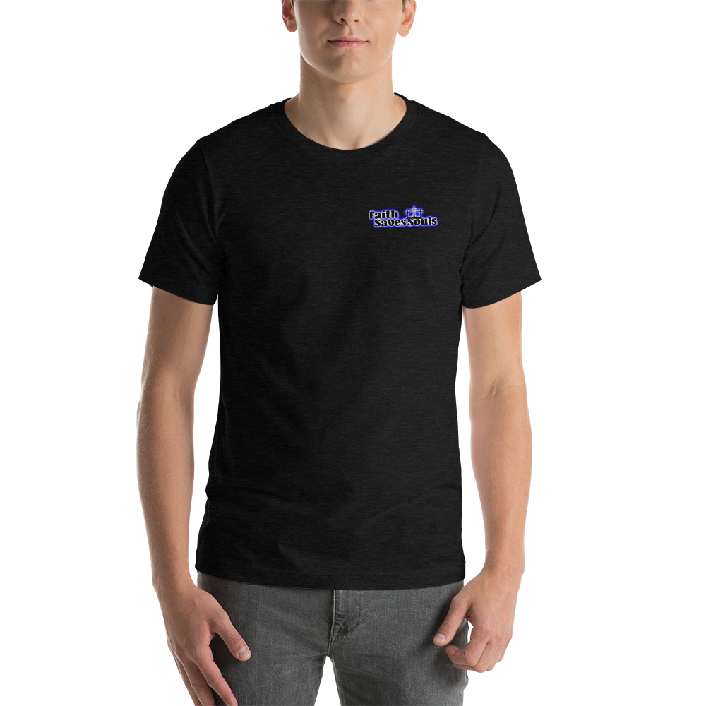 Short-Sleeve Unisex T-Shirt ( Faith Saves Souls Mission )