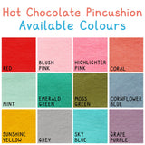 Hot Chocolate Pincushion Colours