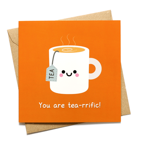 You are tea-rrific greeting card