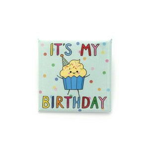 Square 38mm birthday badge with a happy cupcake and 'IT'S MY BIRTHDAY' text