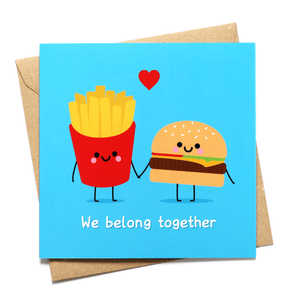 we belong together burger and fries card love greeting card