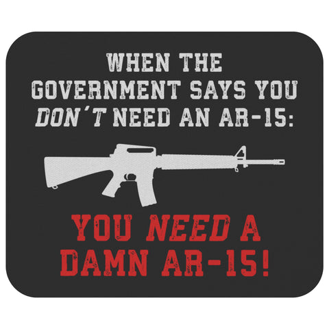When The Government Says You Don't Need An AR-15