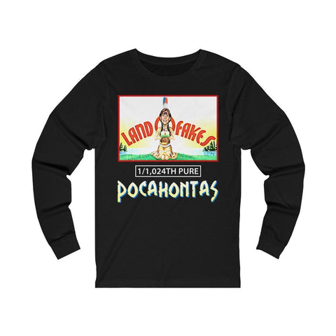 Land O Fakes 1,024th Pure Pocahontas Long Sleeve Tee