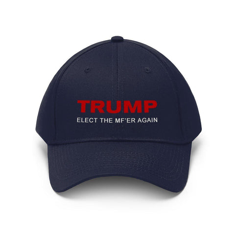 Trump Elect The MF'er Again Hat