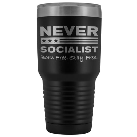 Never Socialist - Born Free. Stay Free Stainless Steel Tumbler