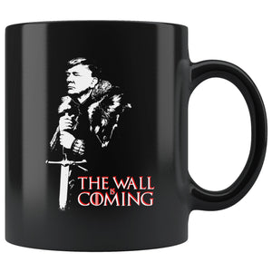 The Wall Is Coming Trump Mug