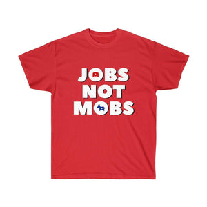 Jobs Not Mobs tshirt