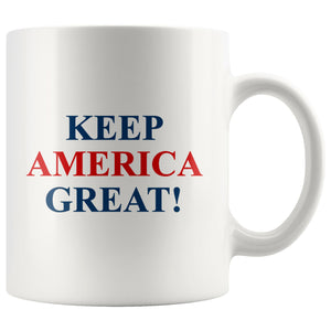 Keep America Great! White Mug