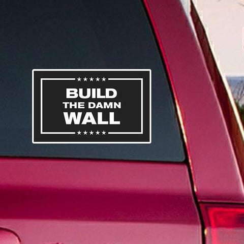 Build The Damn Wall Die Cut Stickers