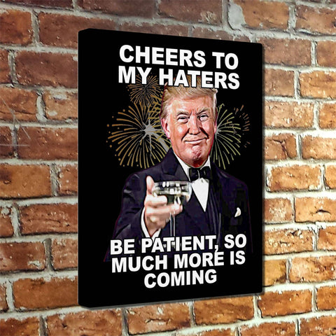 Image of Cheers to my Haters Canvas Print - Ready to hang!