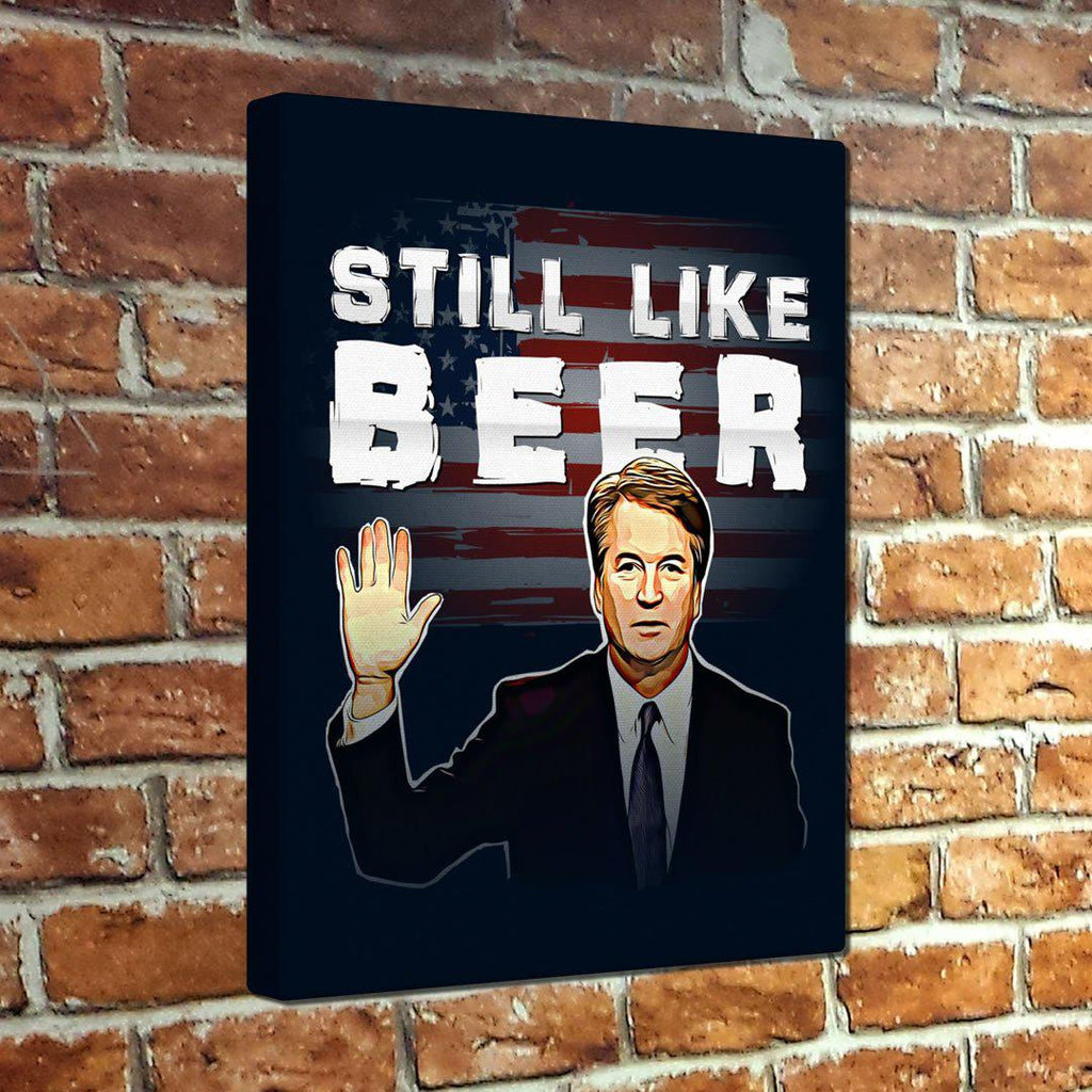 """Still Like Beer"" Kavanaugh Canvas Print - Ready to hang!"