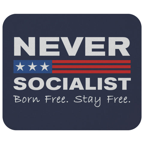 Never Socialist - Born Free. Stay Free Mousepad