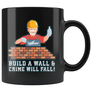 Build A Wall & Crime Will Fall Mug