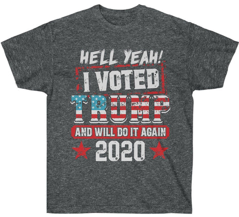 Hell Yeah I Voted Trump and Will Do it Again Premium Shirt