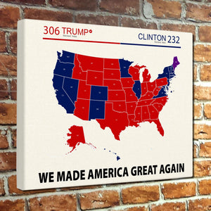 We Made America Great Again 2016 Election Map Canvas Print - Ready to hang!