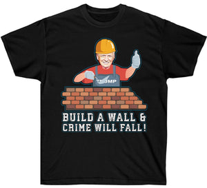 Build A Wall & Crime Will Fall Trump Shirt