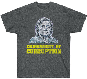 Embodiment of Corruption Premium Anti-Hillary T-Shirt
