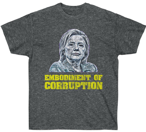 Image of Embodiment of Corruption Premium Anti-Hillary T-Shirt