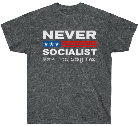 Image of Never Socialist. Born Free. Stay Free Premium Shirt