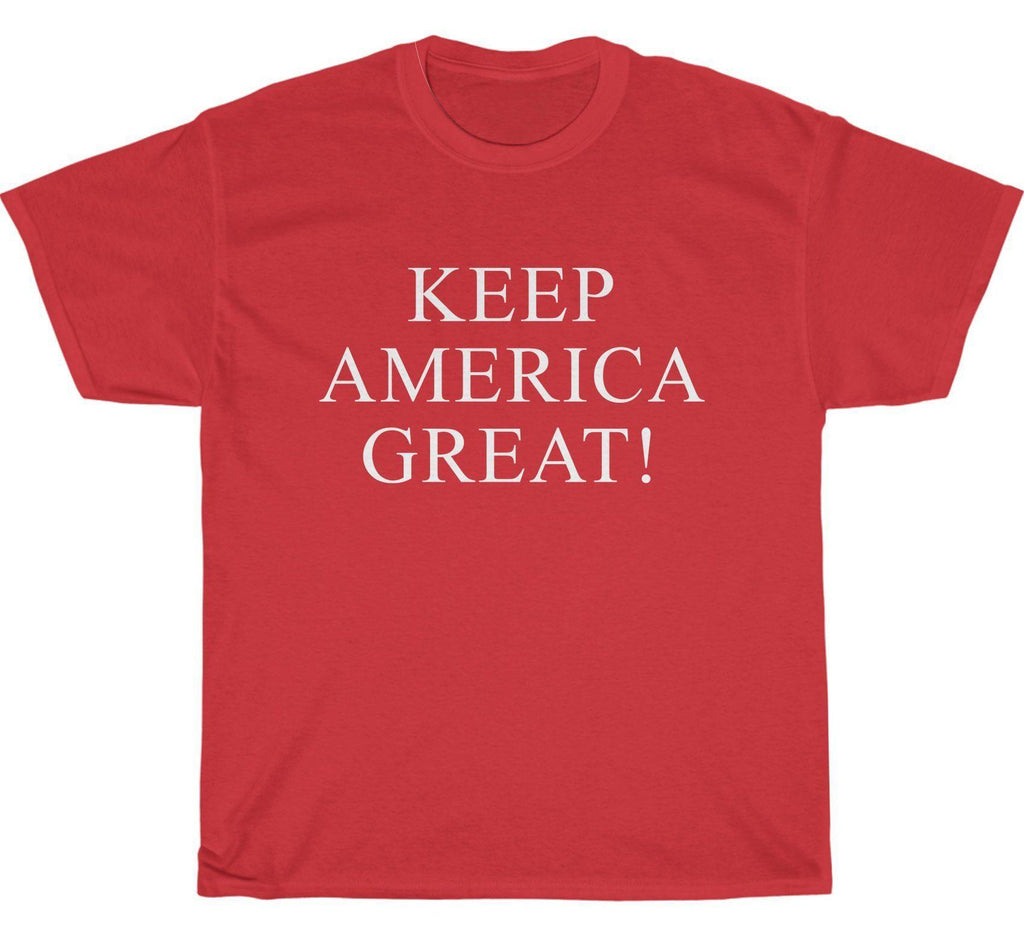 Keep America Great Unisex T-Shirt
