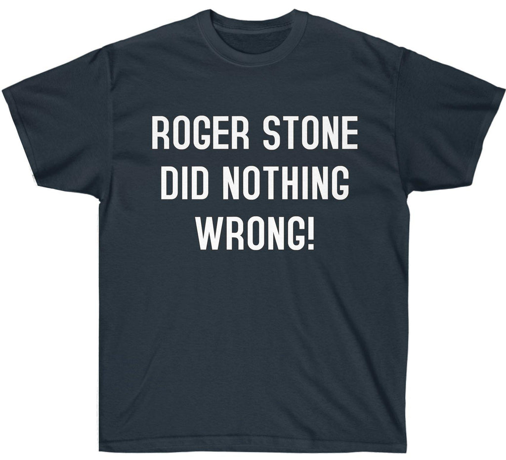 Official Classic Roger Stone Did Nothing Wrong T-Shirt